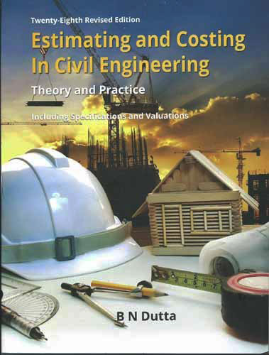 Estimating And Costing in Civil Engineering (Theory & Practice) – The newest construction reference book in 2016