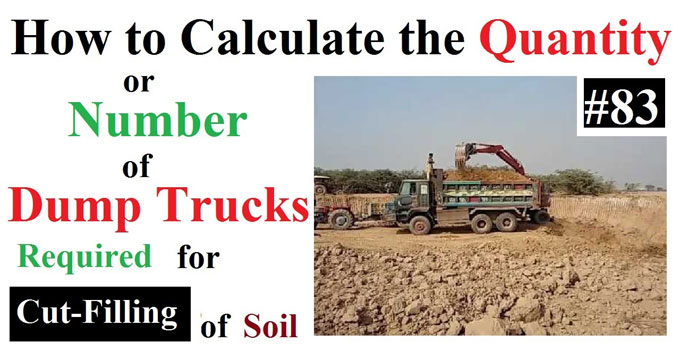 How to estimate the quantity or number of dump trucks necessary for cut & filling of soil