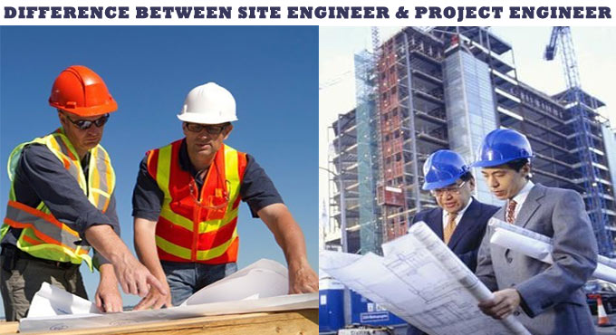 The role of Site Engineer & Project Engineer in a construction project