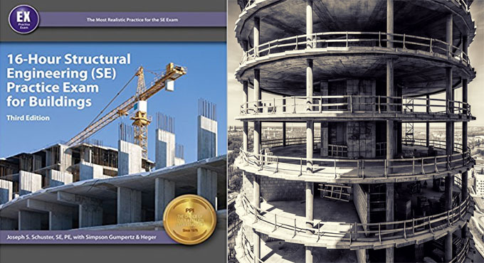 16-Hour Structural Engineering (SE) Practice Exam for Buildings (STBDPX3), 3rd Edition – An exclusive book for civil engineering students