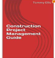 eBooks on Construction Project Management Guide - Master the Construction Industry (Construction Contracts, Estimating, Project Management, Home Renovations)